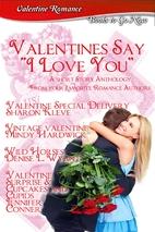 Valentines Say I Love You. (Valentine…