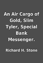 An Air Cargo of Gold, Slim Tyler, Special…