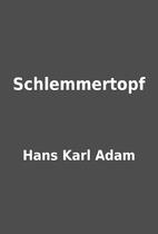 Schlemmertopf by Hans Karl Adam