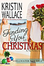 Finding You at Christmas by Kristin Wallace