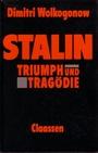 Stalin. Triumph und Tragödie. Ein politisches Porträt - Dimitri Wolkogonow