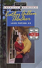 Love Potion #5 by Cathy Gillen Thacker