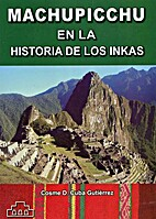 Machupicchu en la historia de los inkas by…