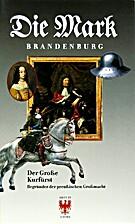 Die Mark Brandenburg 2005/IV : Der Große…
