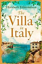 The Villa in Italy by Elizabeth Edmondson
