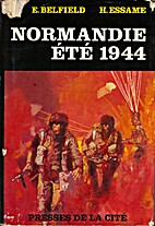 Normandie, été 1944 by E. Belfield