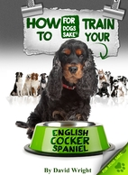 How to Train your English Cocker Spaniel by…