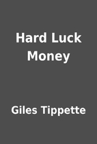Hard Luck Money by Giles Tippette