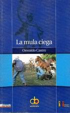 La mula ciega by Oswaldo Castro