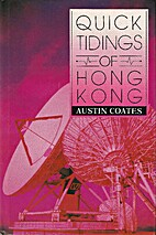 Quick tidings of Hong Kong by Austin Coates