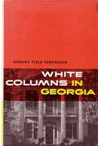 White columns in Georgia by Medora Field…