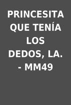PRINCESITA QUE TENÍA LOS DEDOS, LA. - MM49