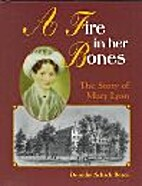 A Fire in Her Bones: The Story of Mary Lyon…
