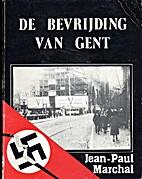 De Bevrijding Van Gent ( Liberation Of…