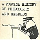 A Porcine History of Philosophy and Religion…