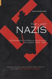 The Last Nazis por P. Biddiscombe