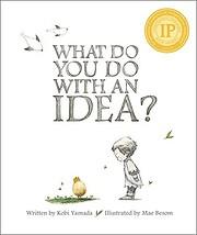 What Do You Do With an Idea? por Kobi Yamada