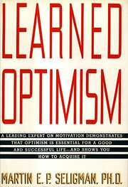 Learned Optimism: How to Change Your Mind…