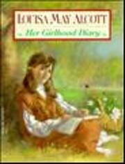 Louisa May Alcott : Her Girlhood Diary av…