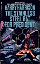 The Stainless Steel Rat for President by…