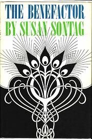 The benefactor a novel por Susan Sontag