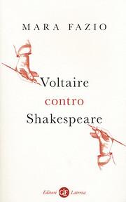 Voltaire contro Shakespeare de Mara Fazio