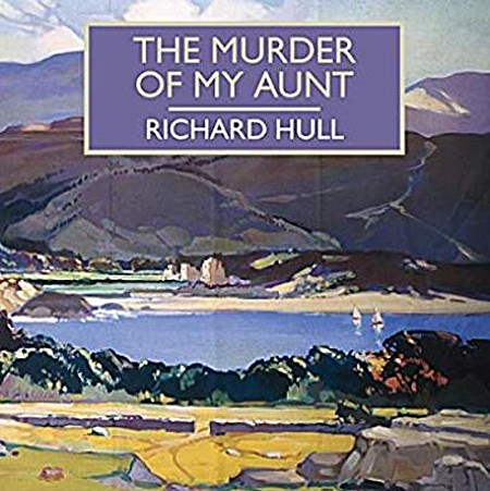 The Murder of My Aunt - Gordon Griffin, Richard Hull