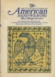 Shuttle-Craft Book of American Hand-Weaving…