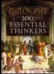 Philosophy 100 Essential Thinkers de Philip…
