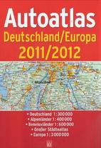 Autoatlas Deutschland/Europa 2011/2012 by…