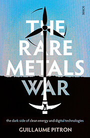 The Rare Metals War: The Dark Side of Clean…