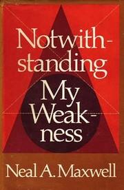 Notwithstanding My Weakness de Neal A…