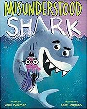 Misunderstood Shark de Ame Dyckman