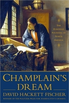 Champlain's Dream by David Hackett Fischer