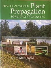 Practical woody plant propagation for…