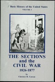 Tthe Sections and the Civil War 1826-1877, A…