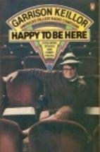 Happy to Be Here by Garrison Keillor