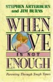 When Love Is Not Enough de Stephen Arterburn