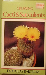Growing cacti & succulents av Douglas…