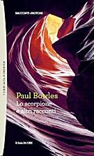 Lo scorpione e altri racconti by Paul Bowles