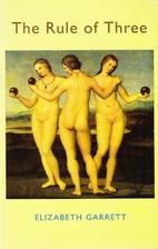 The Rule of Three by Elizabeth Garrett