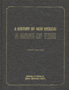 A history of New Mexico : a mark of time by…