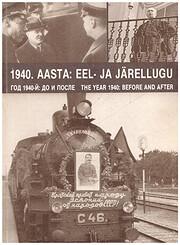 1940. aasta : eel- ja järellugu =…