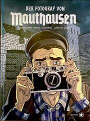 Der Fotograf von Mauthausen de Pedro J.…