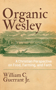 Organic Wesley : a Christian perspective on…