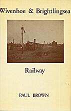 Wivenhoe & Brightlingsea railway by Paul…