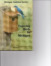 Enjoying birds in Michigan: a guide and…
