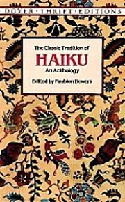 The Classic Tradition of Haiku: An Anthology…