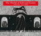 The World of Edward Gorey by Clifford Ross