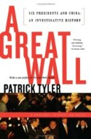 A great wall : six presidents and China : an…